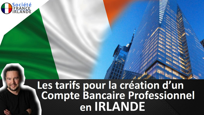 tarif creation compte bancaire professionnel soci t france irlande. Black Bedroom Furniture Sets. Home Design Ideas