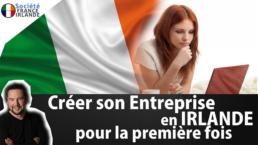 Creer entreprise irlande soci t france irlande for Quelle entreprise creer en 2017